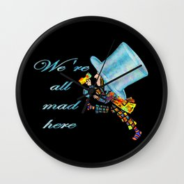 We're All Mad Here - Mad Hatter - Alice In Wonderland Wall Clock