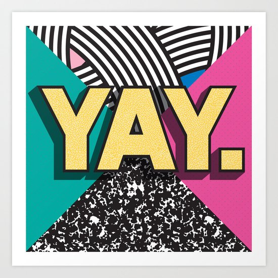 Yay. Positive Typography Message Art Print