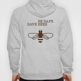 Be safe - save bees Hoody