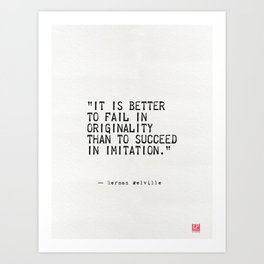 """""""It is better to fail in originality than to succeed in imitation."""" Art Print"""