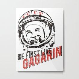 Be first like G A G A R I N Metal Print