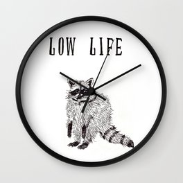 """Low Life"" Wall Clock"