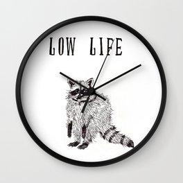 """Low Life"" Wall Clock"