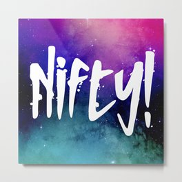 Nifty! Metal Print