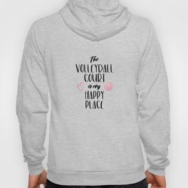 The volleyball court is my happy place Hoody