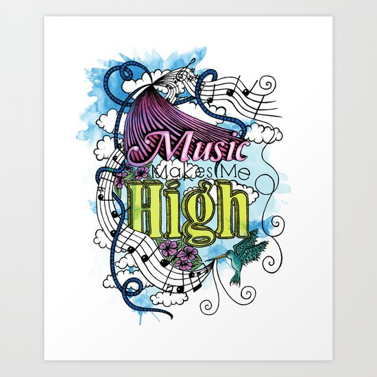 Music Makes Me High Art Print