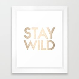 Stay Wild White Gold Quote Framed Art Print