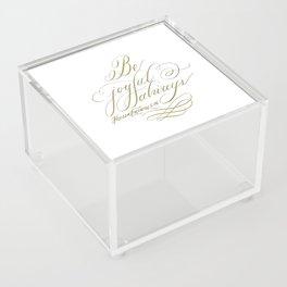 Be Joyful Always Acrylic Box