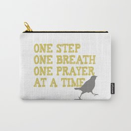 ONE STEP ONE BREATH ONE PRAYER AT A TIME Carry-All Pouch