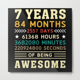 7 Years 84 Months 2557 Days Birthday Gift Metal Print