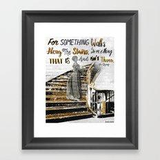 For Something Walks Framed Art Print
