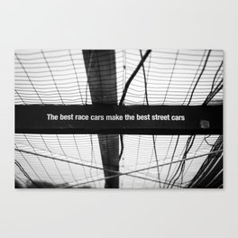 The best race cars make the best street cars Canvas Print