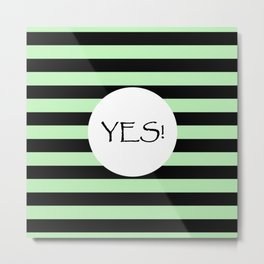 Vintage Yes - Green and black inspirational shabby chic design Metal Print