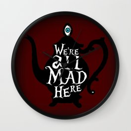 """""""We're all MAD here"""" - Alice in Wonderland - Teapot - 'Tulgey Wood Brown' Wall Clock"""