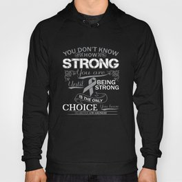 Being Strong Is The Only Choice You Have Diabetes Awareness T-Shirts Hoody