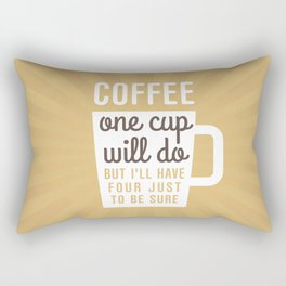 One Cup Of Coffee Rectangular Pillow