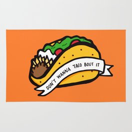 Don't Wanna Taco Bout It Rug