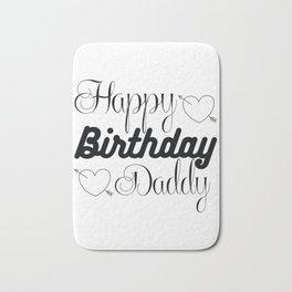 Happy Birthday Daddy Bath Mat
