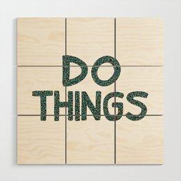 Do Things Wood Wall Art