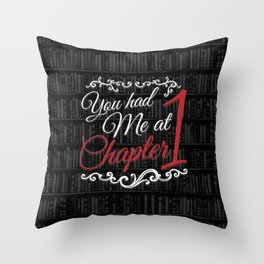 You had Me at Chapter 1 Throw Pillow
