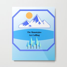 The mountains are calling, digital design Metal Print