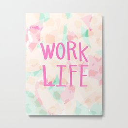 Work Life - soft abstract hand lettering Metal Print