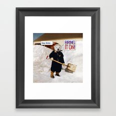 Okay, Winter . . . Bring it on! Framed Art Print