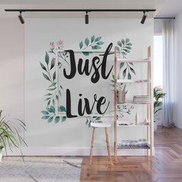 Just Live Wall Mural