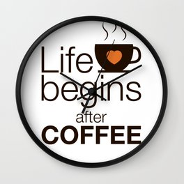 Life begins after coffee - I love Coffee Wall Clock