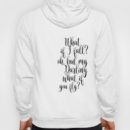What If I Fall Oh My Darling What If You Fly Sign, Wood Sign Hoody