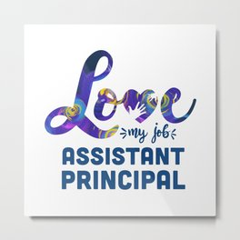 Assistant Principal, Principal love Metal Print
