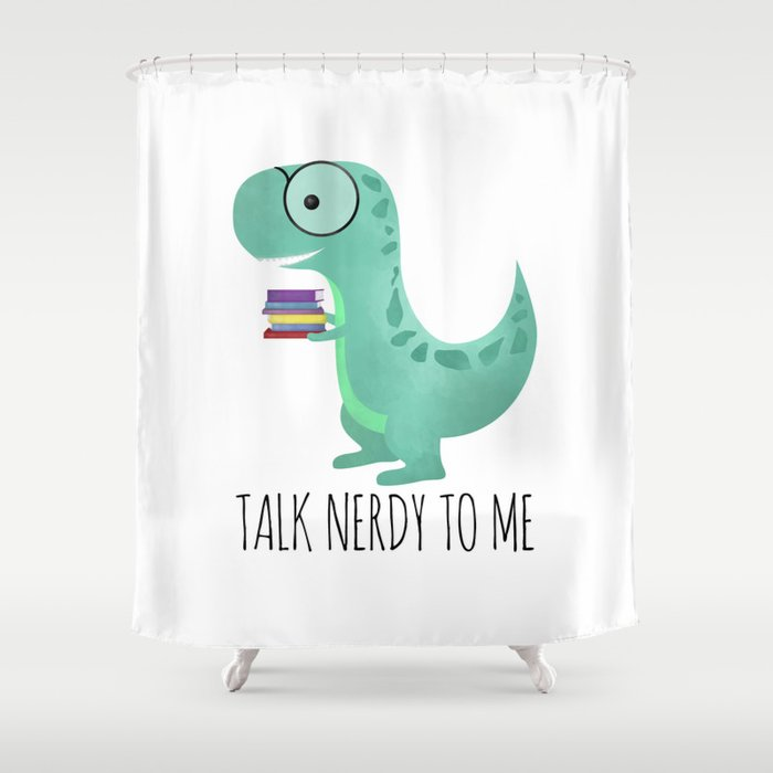 Talk Nerdy To Me Shower Curtain