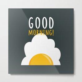 Good morning poster Metal Print
