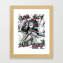Live Fast, Dye Yarn Framed Art Print