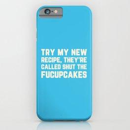 Shut The Fucupcakes Funny Quote iPhone Case