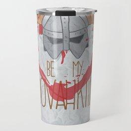 be my dovahkiin Travel Mug