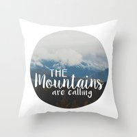 the mountains are calling Throw Pillows featuring The Mountains are Calling by Snapshot Adventures