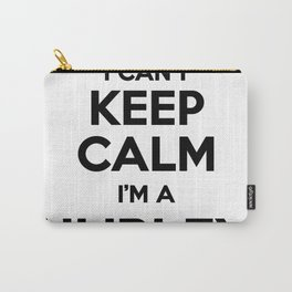 I cant keep calm I am a HURLEY Carry-All Pouch