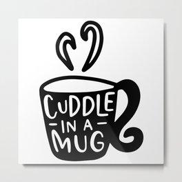 Cuddle In A Mug Metal Print
