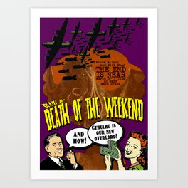Death to Death of the Weekend Art Print