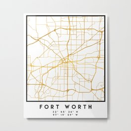 FORT WORTH CITY STREET MAP ART Metal Print