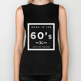 Born in the 60's. Certified Awesome Biker Tank