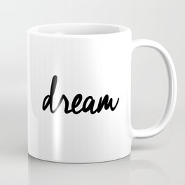 Dream black and white typography poster black-white design bedroom wall art home decor apartment Coffee Mug