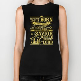 Today in the town of David a Savior has been born to you; he is the Messiah, the Lord. Biker Tank