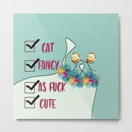 cute cat fancy as fuck Metal Print