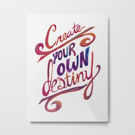 Create your own destiny - watercolor Metal Print