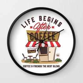 Life Begins After Coffee Wall Clock