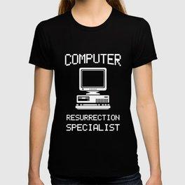 Computer Resurrection Specialist, Computer Repair, Computer Tech, Computer Programmer T-shirt