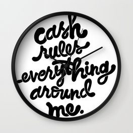 cash rules everything around me x typography Wall Clock