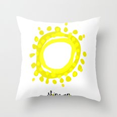 Shine on! Throw Pillow